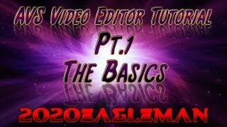 Pt.1  AVS Video Editor Tutorial! The Basics