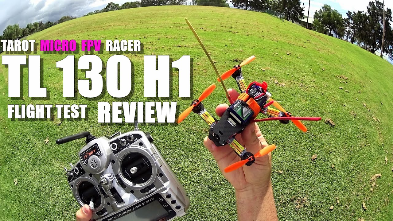 TAROT TL130H1 Micro FPV Race Drone Review - Part 2 - [Flight Test ...
