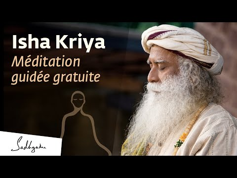 Méditation guidée de 12 minutes par Sadhguru