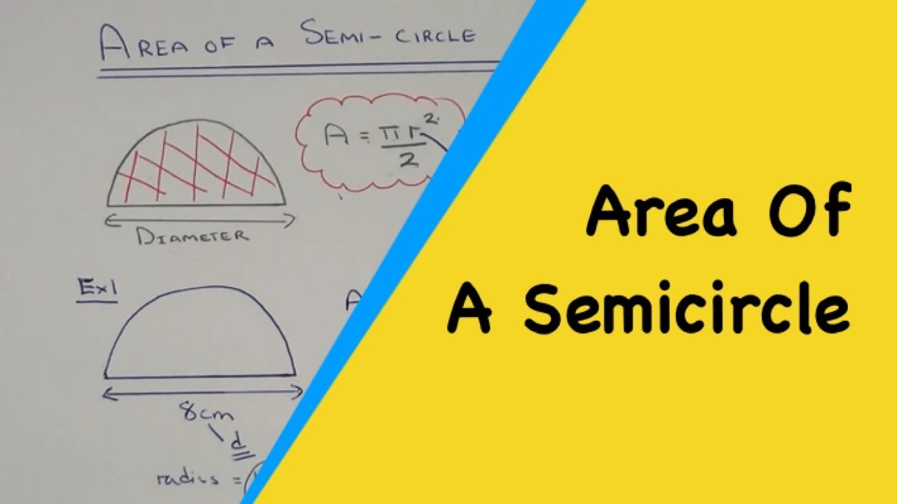 How To Calculate The Area Of A Semicircle Half Circle Youtube