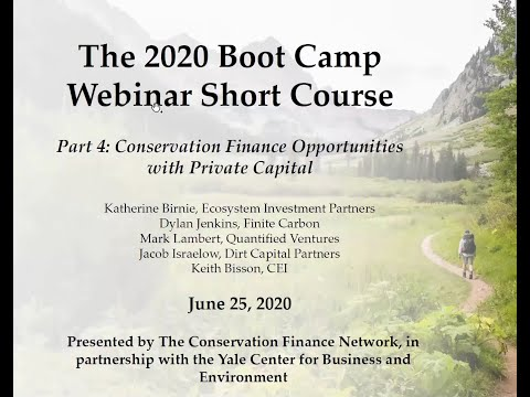 2020 CFN Boot Camp Session 4: Conservation Finance Opportunities with Private Capital