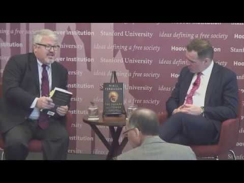 """Hoover Institution: A discussion with Niall Ferguson on """"The Square and the Tower"""""""