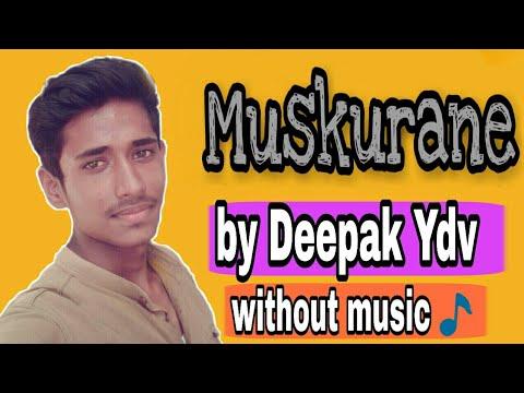 Muskurane - Arjit Singh | Citylights | Cover By Deepak Ydv Without Music