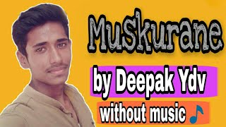 Muskurane - Arjit singh | citylights | cover by Deepak ydv without music