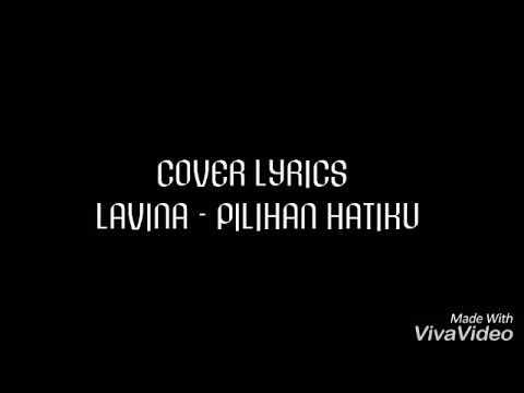Lyrics LAVINA - Pilihan Hatiku