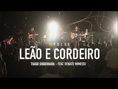 Leão e Cordeiro - Tiago Suguihara | Eleve Pulse