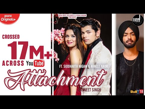 Attachment : Ravneet Singh | Siddharth Nigam & Avneet Kaur | Latest Punjabi Songs 2020