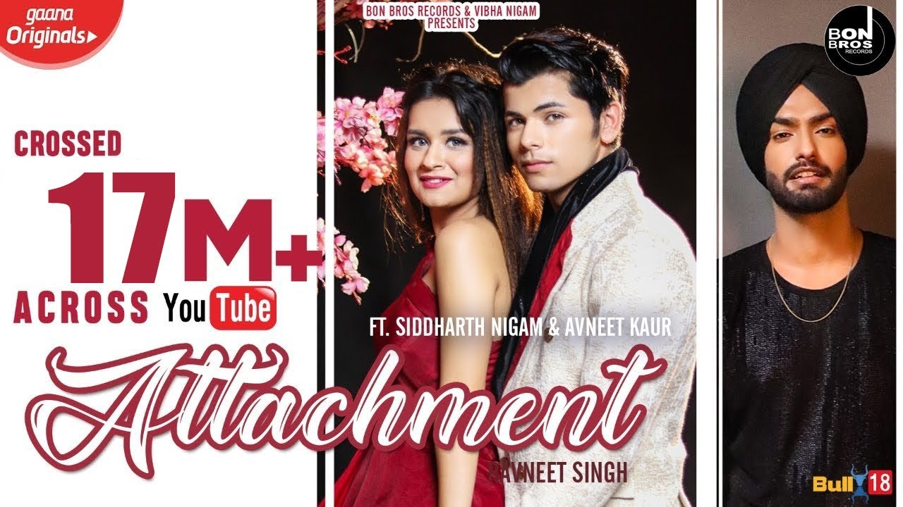 Attachment (Official Video) Ravneet Singh | Siddharth Nigam & Avneet Kaur | Latest Song 2019