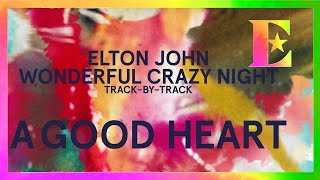 Wonderful Crazy Night Track-By-Track - A Good Heart