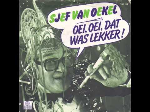 Sjef Van Oekel - Oei Oei Dat Was Lekker