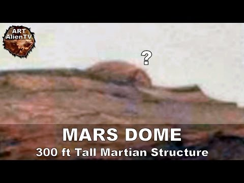 #Mars Dome: 300 ft Tall Martian Structure : Aeolis Mons. ArtAlienTV