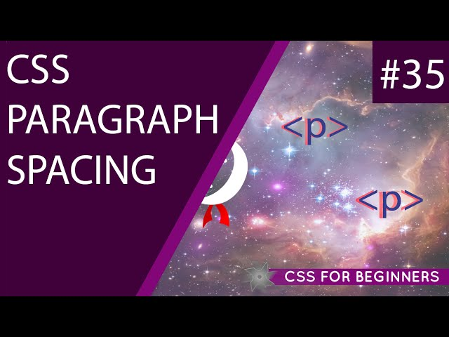 CSS Tutorial For Beginners 35 - Paragraph Spacing