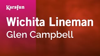 Karaoke Wichita Lineman - Glen Campbell *