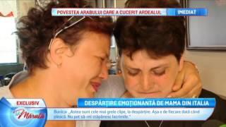 Despartire emotionanta de mama din Italia