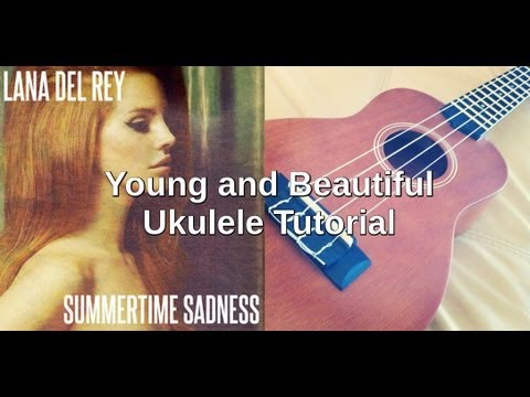 Young and Beautiful Lana Del Rey Ukulele Tutorial - YouTube