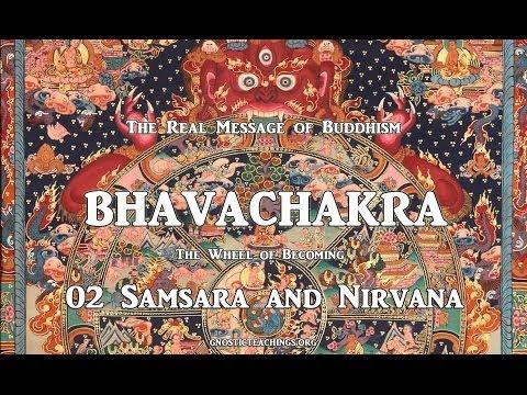 Bhavachakra 02 Samsara and Nirvana