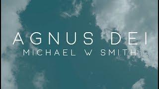 Michael W. Smith - Agnus Dei ft. Skye Reedy