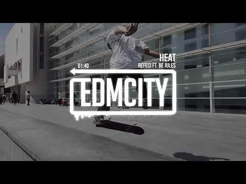 Refeci ft. Be Jules - Heat