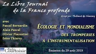 Écologie et mondialisme : émission avec Pascal Bernardin, Alain Pascal, Olivier Piacentini