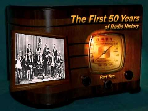 "Oldtime Radio Documentary  ""The First 50 Years"" The History of Radio Part Two"