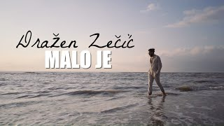 Dražen Zečić - Malo je (Official lyric video)