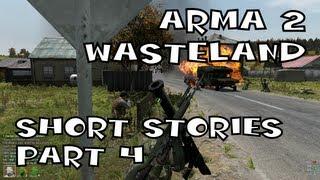 Arma 2  Wasteland: Short Stories - Part 4