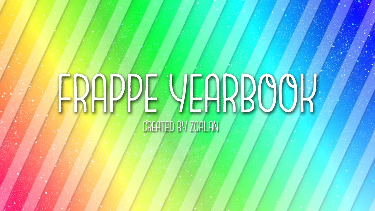 Frappe Yearbook by Frappé
