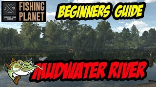 Fishing Planet - Beginners Guide - MudWater River (2017)