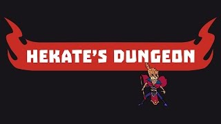 Hekate's Dungeon Episode 8: Never Taunt a Mage