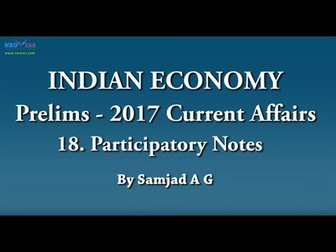 Participatory Notes | 2017 Prelims Current Affairs | Indian Economy | Part 18