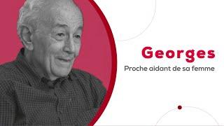 GE suis proche aidant - Témoignage Georges