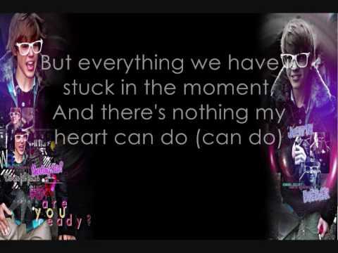 Justin Bieber - Stuck in the moment + Lyrics