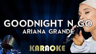 Goodnight n Go - Ariana Grande | Karaoke Version Instrumental Lyrics Cover Sing Along