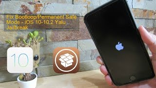 Fix Bootloop/Permanent Safe Mode -iOS 10-10.2 Yalu Jailbreak
