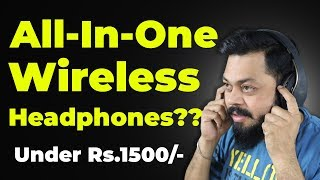 ALL-IN-ONE WIRELESS BUDGET HEADPHONE UNDER 1500/-