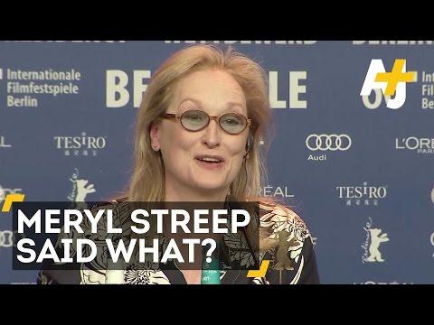 Meryl Streep Says