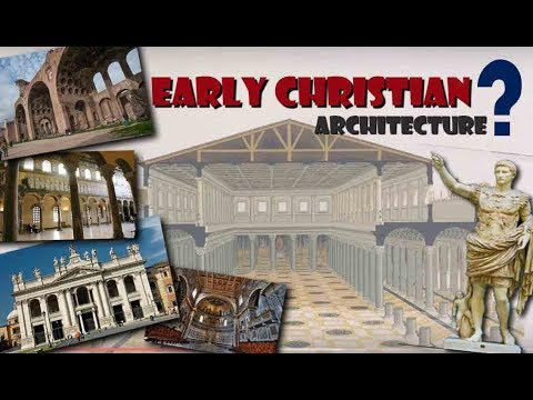 Early Christian Architecture explained | History of ...