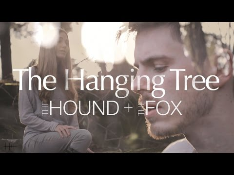 The Hanging Tree (Jennifer Lawrence Cover) - The Hound + The Fox