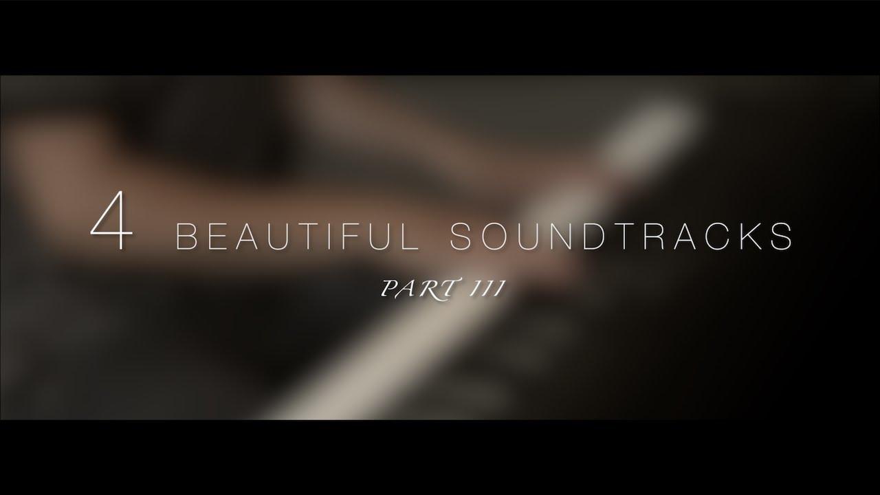 Download 4 Beautiful Soundtracks - Part III | Relaxing Piano [16min]