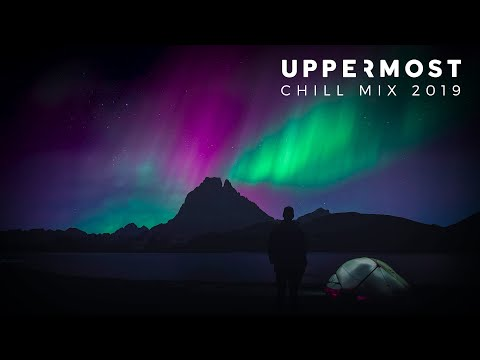 Uppermost – Chill Mix 2019 |  Mp3 Download