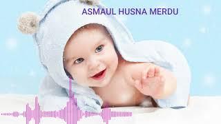 Asmaul Husna ( 99 Nama Allah Terbaik ) Dapat Menenangkan Hati Ibu Hamil dan Bayi (Full Video)