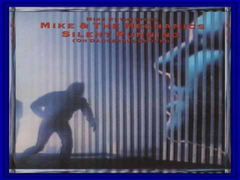Mike & The Mechanics - Silent Running ( with LYRICS )