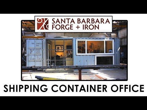 Santa Barbara Forge + Iron: Shipping Container Office
