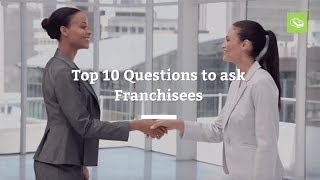 Top 10 Questions to Ask a Franchisee (Before You Buy)