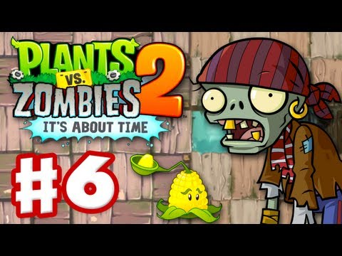 Plants vs. Zombies 2: It's About Time - Gameplay Walkthrough Part 6 - Pirate Seas (iOS)