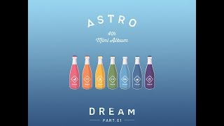 ASTRO 아스트로 - 4th Mini Album 'Dream Part.01' Highlight Medley