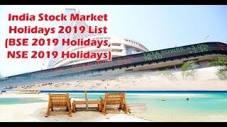 India Stock Market Holidays 2019 List (BSE 2019 Holidays, NSE 2019 Holidays)