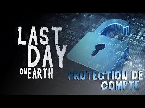 LAST DAY ON EARTH - Protection de Compte !