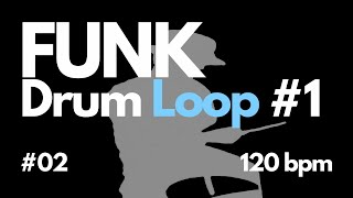 FUNK Drum Loop #01 02  120bpm - Free Backing Track