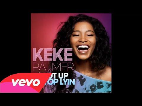 Keke Palmer - Shut Up (Stop Lyin) (Audio Only)